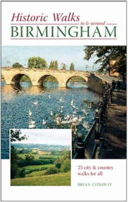Historic Walks in and Around Birmingham (Paperback)