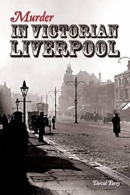 Murder in Victorian Liverpool (Paperback)