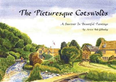 The Picturesque Cotswolds: A Souvenir in Beautiful Paintings by Artist Bob Gilhooley - Driveabout (Hardback)