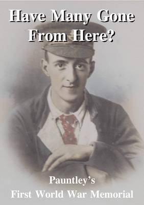 Have Many Gone From Here: Pauntley's First World War Memorial (Paperback)