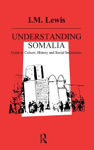 Understanding Somalia: Guide to Culture, History and Social Institutions (Paperback)