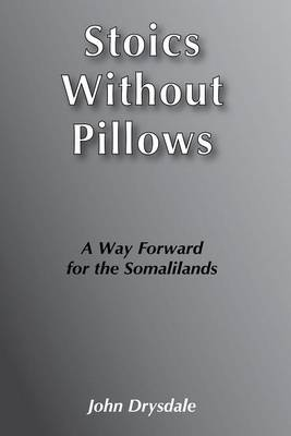 Stoics without Pillows: A Way Forward for the Somalilands (Paperback)