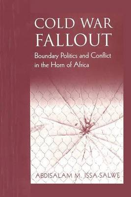 Cold War Fallout: Boundary Politics and Conflict in the Horn of Africa (Paperback)