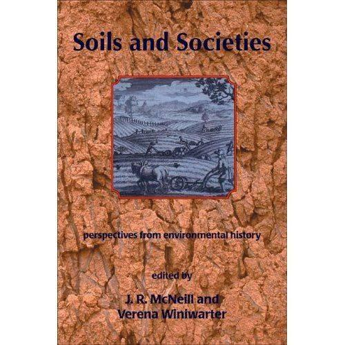 Soils and Societies: Perspectives from Environmental History (Paperback)