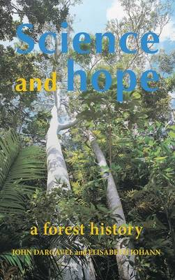 Science and Hope: A Forest History (Hardback)