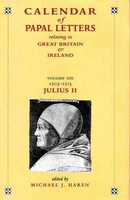 Calendar of Entries in the Papal Registers Relating to Great Britain and Ireland: Papal Letters 1503-1513, Julius II, Lateran Registers Volume XIX, Part II (Hardback)