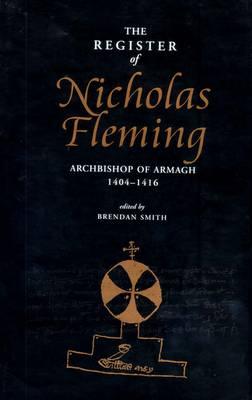 The Register of Nicholas Fleming, Archbishop of Armagh 1404-1416 (Hardback)