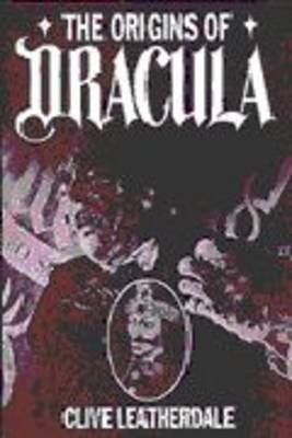 The Origins of Dracula: Background to Bram Stoker's Gothic Masterpiece - Desert Island Dracula Library S. (Hardback)