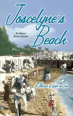 Joscelyne's Beach: A Memoir of Leigh-on-Sea (Paperback)