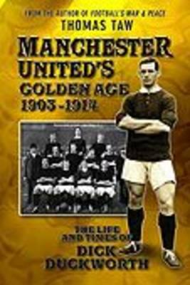 Manchester United's Golden Age 1903-1914 (Paperback)