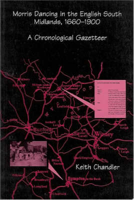 Morris Dancing in the English South Midlands, 1660-1900: A Chronological Gazetteer - Publications of the Folklore Society: tradition No 2 (Paperback)