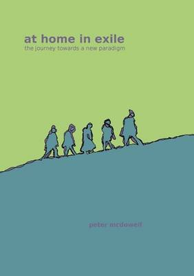 At Home in Exile: The Journey Towards a New Paradigm - Soundings (Paperback)