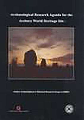 Archaeological Research Agenda for the Avebury World Heritage Site (Paperback)