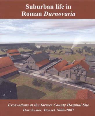 Suburban Life in Roman Durnovaria (Paperback)