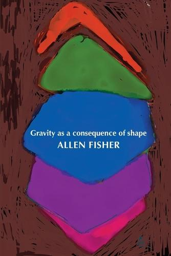 Gravity as a Consequence of Shape (Paperback)