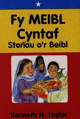 Fy Meibl Cyntaf - Storiau o'r Beibl (Hardback)