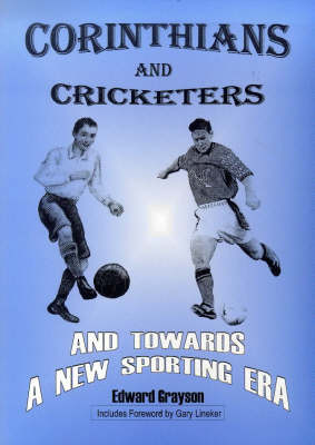 Corinthians and Cricketers: And Towards a New Sporting Era (Paperback)