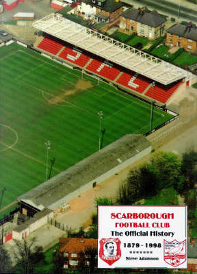 Scarborough F.C., 1879-1998: The Official History (Hardback)