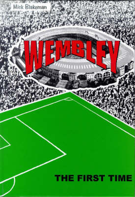 Wembley: The First Time (Hardback)