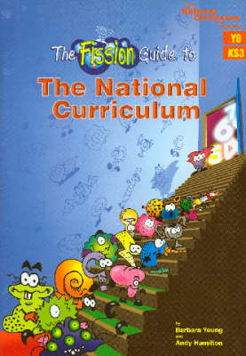 The Fission Guide to the National Curriculum (Y8) - National Curriculum ... and Beyond ... (Paperback)