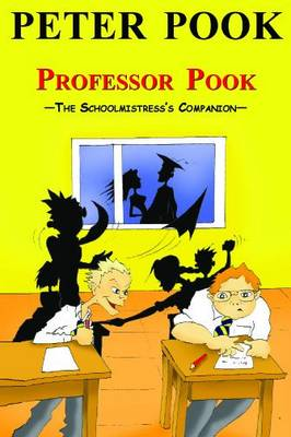 Professor Pook: The Schoolmistress's Companion (Paperback)