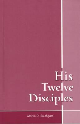 His Twelve Disciples (Paperback)