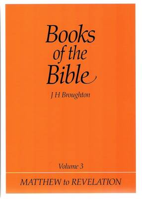 Books of the Bible: Volume 3: Matthew to Revelation - Books of the Bible 3 (Paperback)