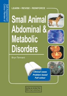 Small Animal Abdominal & Metabolic Disorders: Self-Assessment Color Review - Veterinary Self-Assessment Color Review Series (Paperback)