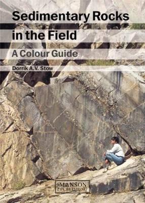 Sedimentary Rocks in the Field: A Colour Guide (Hardback)