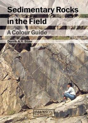 Sedimentary Rocks in the Field: A Colour Guide (Paperback)