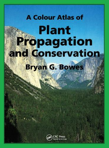 A Colour Atlas of Plant Propagation and Conservation (Paperback)