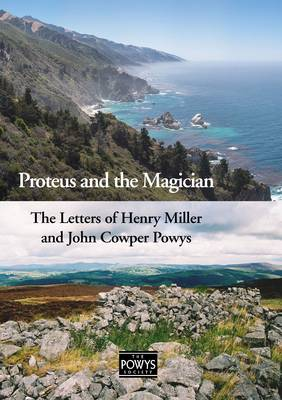 Proteus and the Magician: The Letters of Henry Miller and John Cowper Powys (Paperback)