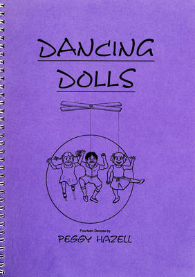 Dancing Dolls: 14 Country Dances in Longways, Square and Circle Formation (Spiral bound)