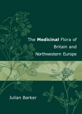 The Medicinal Flora of Britain and Northwestern Europe (Paperback)