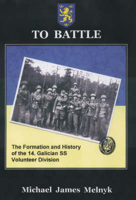 To Battle: the Formation and History of the 14th Waffen-Ss Grenadier  Division (Paperback)