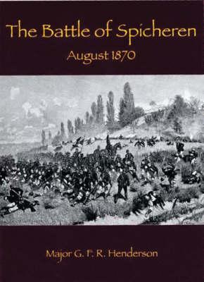 The Battle of Spicheren: August 1870 (Paperback)