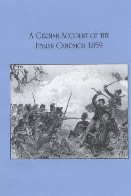 A German Account of the Italian Campaign 1859 (Paperback)