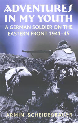 Adventures in My Youth: A German Soldier on the Eastern Front 1941-45 (Paperback)