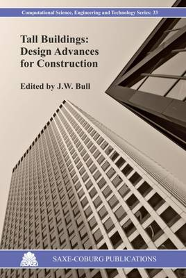 Tall Buildings: Design Advances for Construction - Computational Science, Engineering & Technology Series 33 (Paperback)