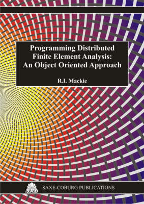 Programming Distributed Finite Element Analysis: An Object Oriented Approach (Hardback)
