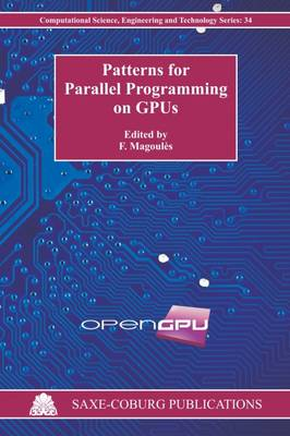 Patterns for Parallel Programming on GPUs - Computational Science, Engineering & Technology Series 34 (Paperback)