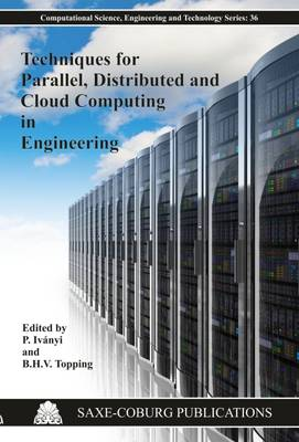 Techniques for Parallel, Distributed and Cloud Computing in Engineering - Computational Science, Engineering & Technology Series 36 (Paperback)