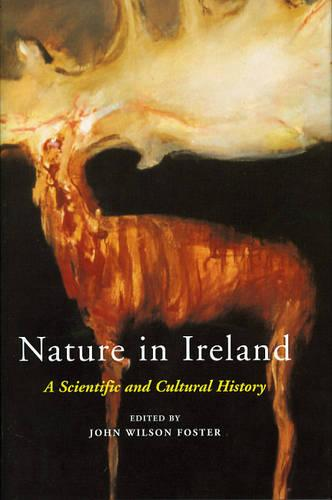 Nature in Ireland: A Scientific and Cultural History (Hardback)