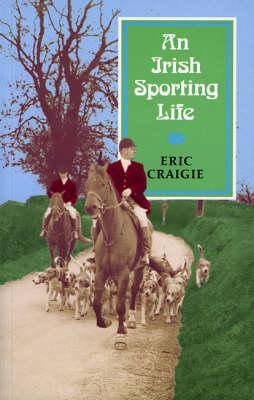 An Irish Sporting Life (Paperback)