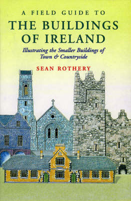 A Field Guide to the Buildings of Ireland (Hardback)
