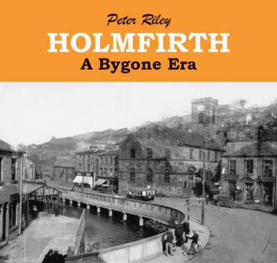 Holmfirth a Bygone Era (Paperback)
