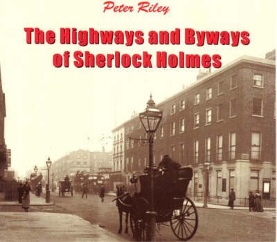 The Highways and Byways of Sherlock Holmes (Paperback)