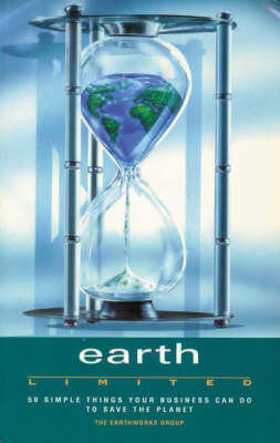 Earth Limited: 50 Simple Things Your Business Can Do to Save the Planet (Paperback)