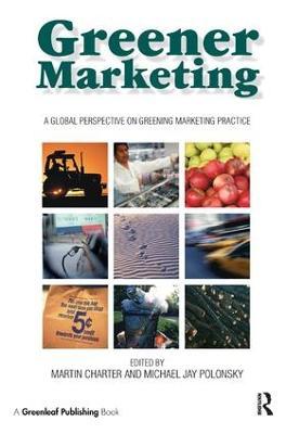 Greener Marketing: A Global Perspective on Greening Marketing Practice (Hardback)