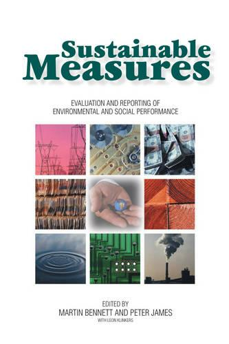 Sustainable Measures: Evaluation and Reporting of Environmental and Social Performance (Hardback)